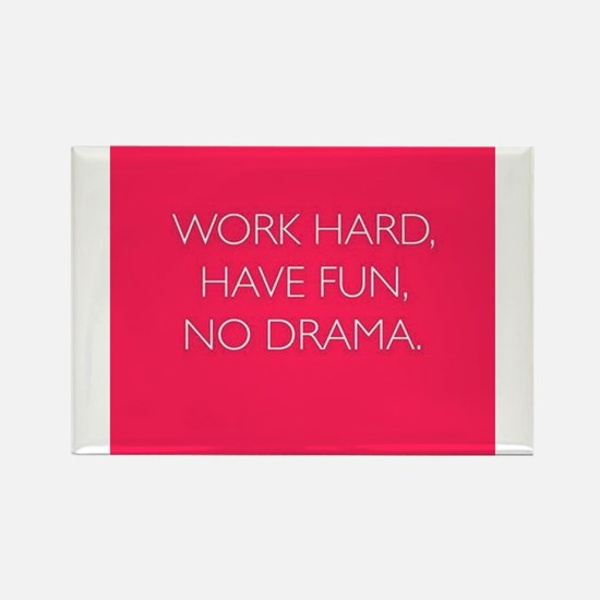 Work Hard, Have Fun, No Drama. Rectangle Magnet