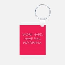 Work Hard, Have Fun, No Drama. Keychains
