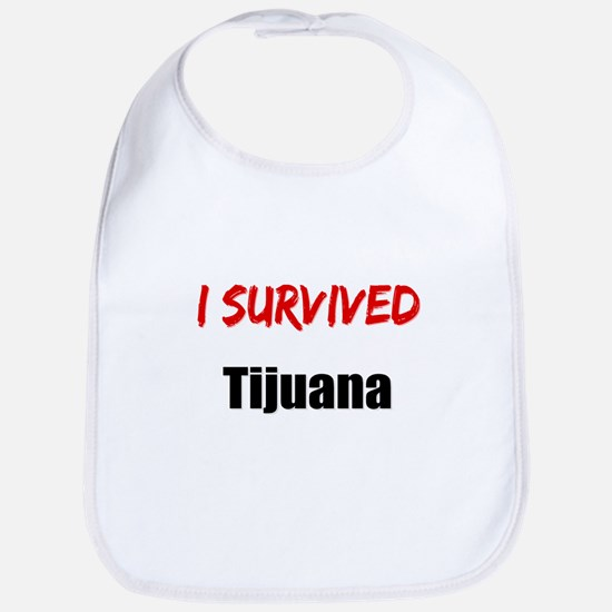 I survived TIJUANA Bib