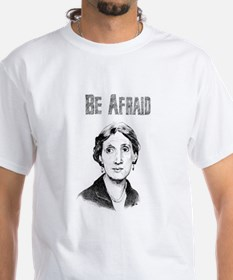 Be Afraid Shirt