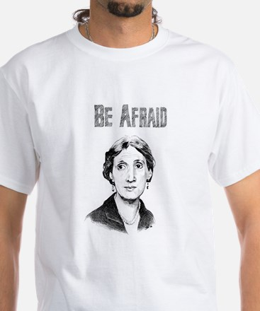 Be Afraid White T-Shirt