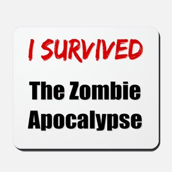 I survived THE ZOMBIE APOCALYPSE Mousepad