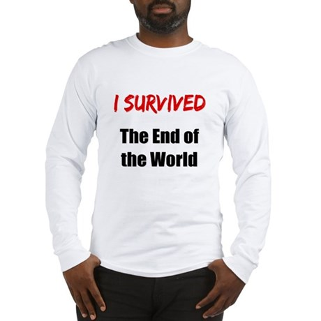I survived THE END OF THE WORLD Long Sleeve T-Shir