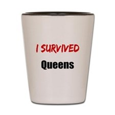 I survived QUEENS Shot Glass
