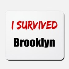 I survived BROOKLYN Mousepad