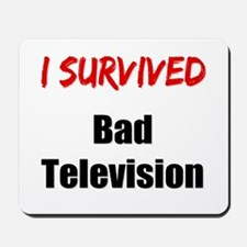 I survived BAD TELEVISION Mousepad