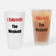 I survived THE WEEKEND Drinking Glass