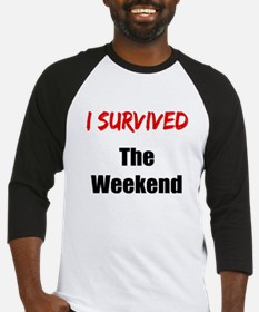 I survived THE WEEKEND Baseball Jersey