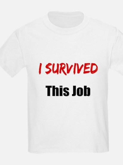 I survived THIS JOB T-Shirt