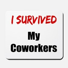 I survived MY COWORKERS Mousepad