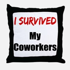 I survived MY COWORKERS Throw Pillow