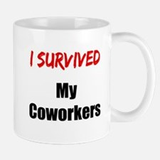 I survived MY COWORKERS Mug