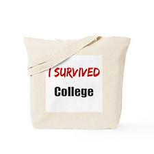I survived COLLEGE Tote Bag