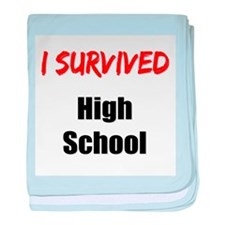 I survived HIGH SCHOOL baby blanket