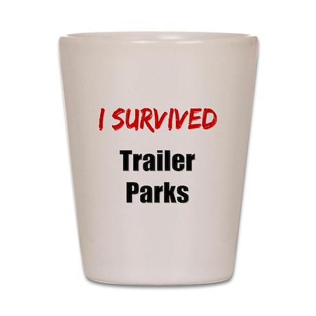 I survived TRAILER PARKS Shot Glass