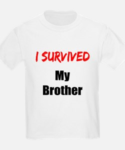 I survived MY BROTHER T-Shirt