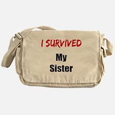 I survived MY SISTER Messenger Bag