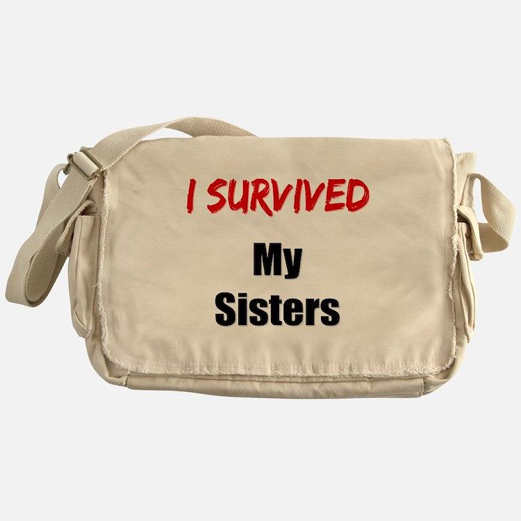I survived MY SISTERS Messenger Bag