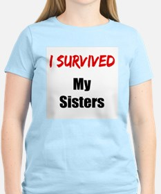I survived MY SISTERS T-Shirt