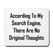 There Are No Original Thoughts Mousepad