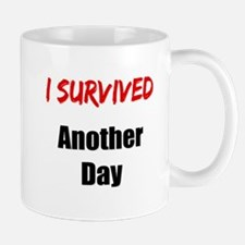 I survived ANOTHER DAY Mug