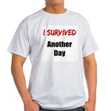 I survived ANOTHER DAY T-Shirt