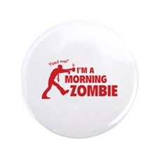 """Morning Zombie 3.5"""" Button"""