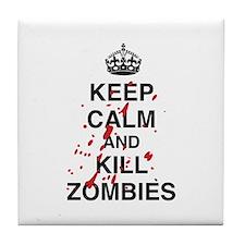 Keep Calm And Kill Zombies Tile Coaster