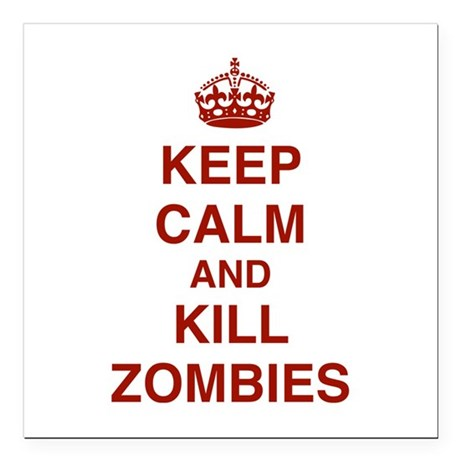 "Keep Calm And Kill Zombies Square Car Magnet 3"" x"