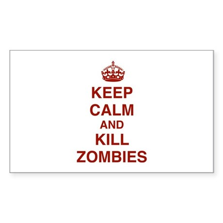 Keep Calm And Kill Zombies Sticker (Rectangle)