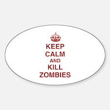 Keep Calm And Kill Zombies Sticker (Oval)