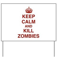 Keep Calm And Kill Zombies Yard Sign