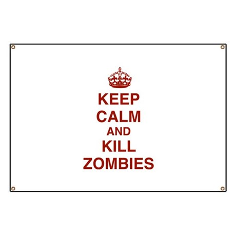 Keep Calm And Kill Zombies Banner