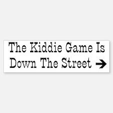 """""""Kiddie Game"""" Bumper Bumper Bumper Sticker"""