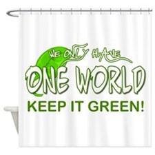 ONE WORLD KEEP IT GREEN Shower Curtain