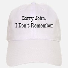 """Sorry John"" Baseball Baseball Cap"