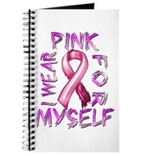 I Wear Pink for Myself Journal