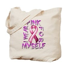 I Wear Pink for Myself Tote Bag