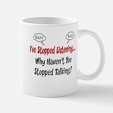 Ive Stopped Listening Mug