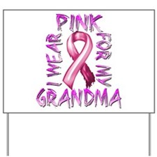 I Wear Pink for my Grandma Yard Sign