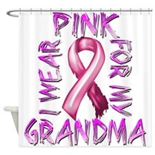 I Wear Pink for my Grandma Shower Curtain