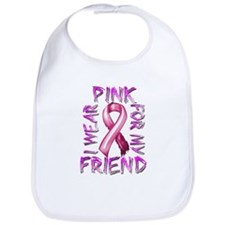 I Wear Pink for my Friend Bib