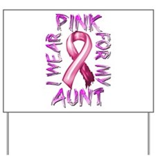 I Wear Pink for my Aunt Yard Sign