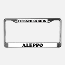 Rather be in Aleppo License Plate Frame