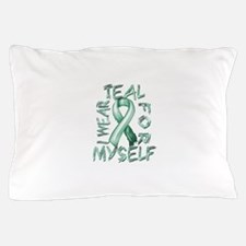 I Wear Teal for Myelf Pillow Case