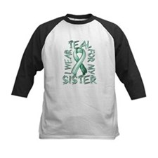 I Wear Teal for my Sister.png Tee