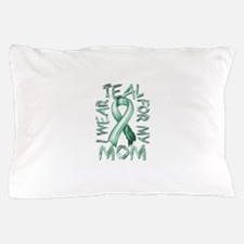 I Wear Teal for my Mom Pillow Case