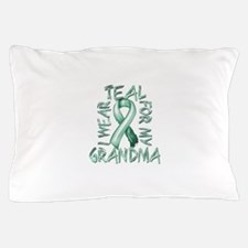 I Wear Teal for my Grandma Pillow Case