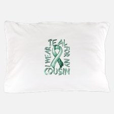 I Wear Teal for my Cousin Pillow Case