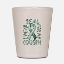 I Wear Teal for my Cousin Shot Glass